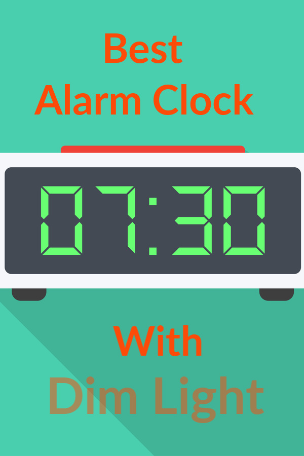Best Alarm Clock with Dim Light