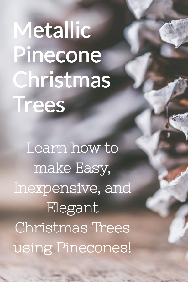 How to Make Easy and Elegant Metallic Pinecone Christmas Trees